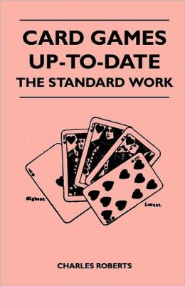 Card Games Up-To-Date - The Standard Work
