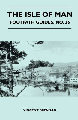 The Isle Of Man - Footpath Guide