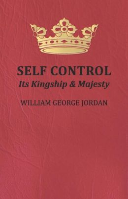 Self Control, Its Kingship and Majesty