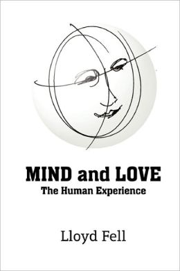 MIND and LOVE: The Human Experience