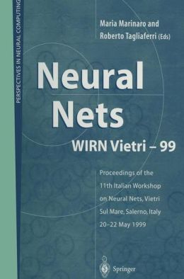 Neural Nets WIRN Vietri-99: Proceedings of the 11th Italian Workshop on Neural Nets, Vietri Sul Mare, Salerno, Italy, 20-22 May 1999