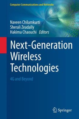 Next-Generation Wireless Technologies: 4G and Beyond