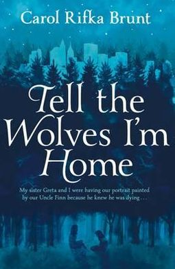 Tell the Wolves I'm Home. by Carol Rifka Brunt