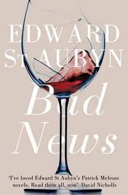 Bad News (Patrick Melrose Series #2)
