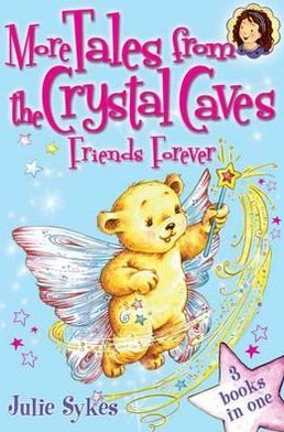 More Tales from the Crystal Caves - Friends Forever