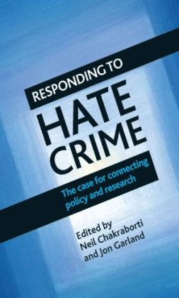 Responding to Hate Crime: The Case for Connecting Policy and Research