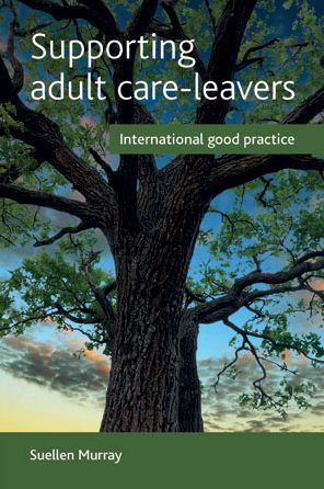Supporting Adult Care-Leavers: International Good Practice