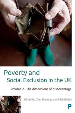 Poverty and Social Exclusion in the UK: Volume 2 - The Dimensions of Disadvantage
