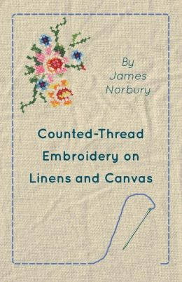 Counted-Thread Embroidery On Linens And Canvas
