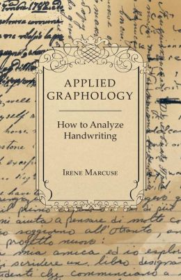 Applied Graphology - How To Analyze Handwriting