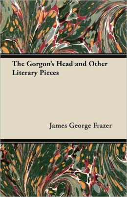 The Gorgon's Head and Other Literary Pieces