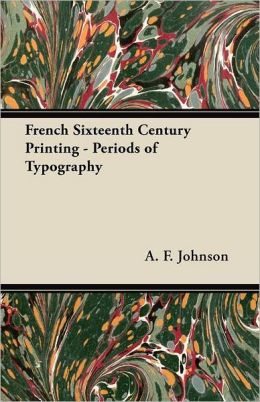French Sixteenth Century Printing - Periods of Typography