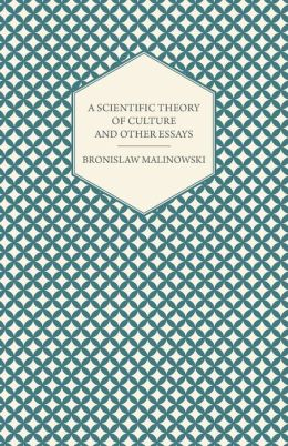 A Scientific Theory of Culture and Other Essays