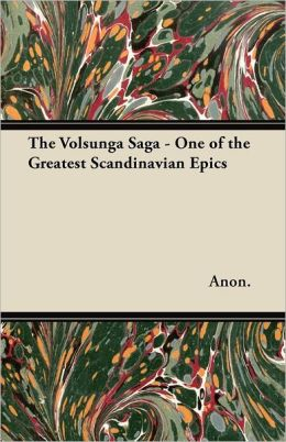 The Volsunga Saga - One of the Greatest Scandinavian Epics