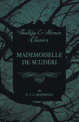 Mademoiselle de Scuderi (Fantasy and Horror Classics)