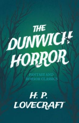 The Dunwich Horror (Fantasy and Horror Classics)