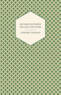 Richard Jefferies - His Life and Work