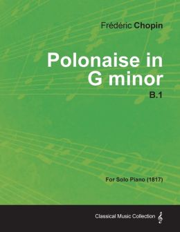 Polonaise in G minor B.1 - For Solo Piano (1817)