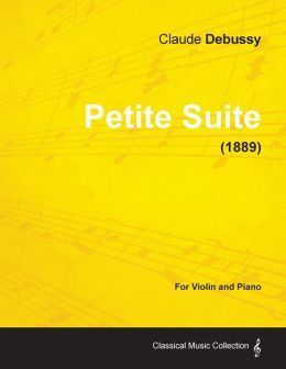 Petite Suite - For Violin and Piano (1889)