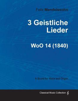 3 Geistliche Lieder WoO 14 - For Voice and Organ (1840)