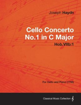 Cello Concerto No.1 in C Major Hob.Viib: 1 - For Cello and Piano (1765)