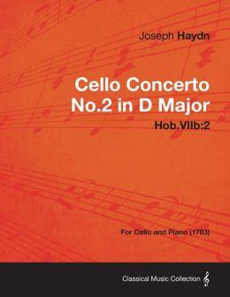 Cello Concerto No.2 in D Major Hob.Viib: 2 - For Cello and Piano (1783)