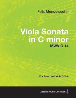 Viola Sonata in C minor MWV Q 14 - For Piano and Viola (1824)