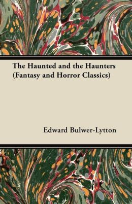 The Haunted and the Haunters (Fantasy and Horror Classics)