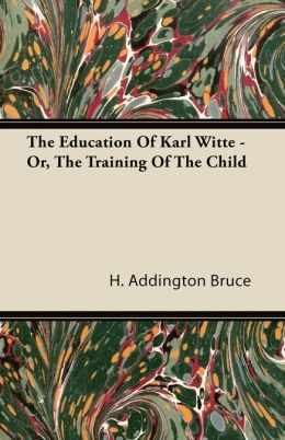 The Education Of Karl Witte - Or, The Training Of The Child