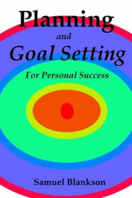 Planning and Goal Setting: For Personal Success
