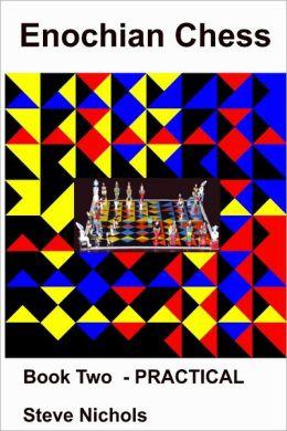 Enochian Chess : Book Two-Practical