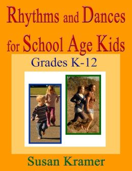 Rhythms and Dances for School Age Kids: Grades K-12