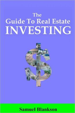 The Guide to Real Estate Investing