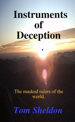 Instruments of Deception: The Masked Rulers of the World