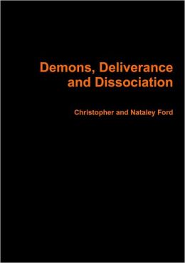Demons, Deliverance and Dissociation
