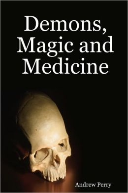 Demons, Magic and Medicine