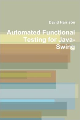 Automated Functional Testing for Java-Swing