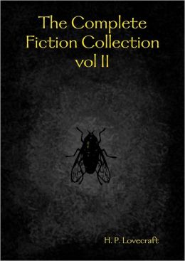 The Complete Fiction Collection: Vol II