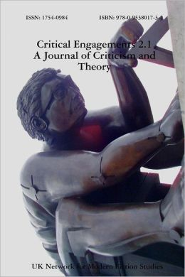 Critical Engagements: A Journal Of Criticism And Theory 2.1