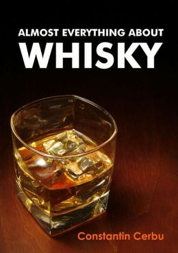 Almost Everything About Whisky