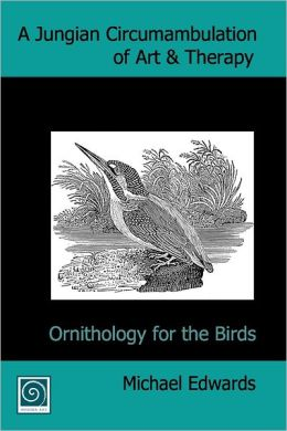 A Jungian Circumambulation of Art & Therapy: Ornithology for the Birds