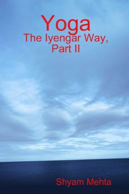 Yoga: The Iyengar Way, Part II