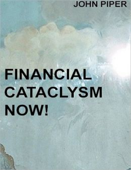 Financial Cataclysm Now!