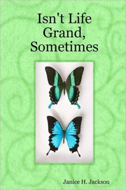 Isn't Life Grand, Sometimes