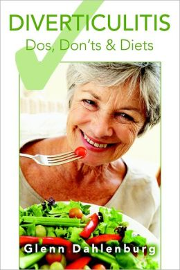Diverticulitis : Dos, Don'ts & Diets