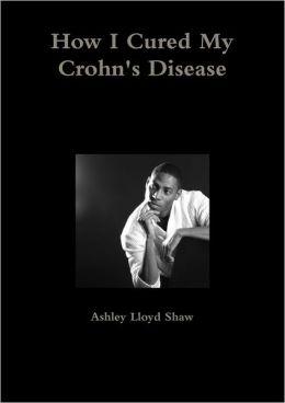 How I Cured My Crohn's Disease