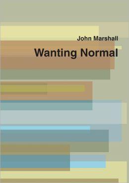 Wanting Normal