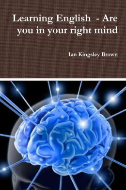 Learning English : Are You in Your Right Mind