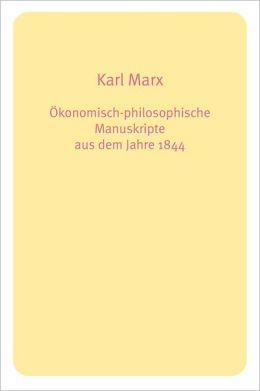 Konomisch-Philosophische Manuskripte Aus Dem Jahre 1844