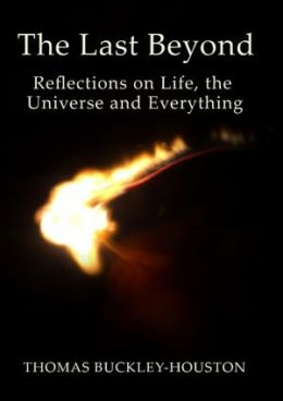 The Last Beyond: Reflections on Life, the Universe and Everything